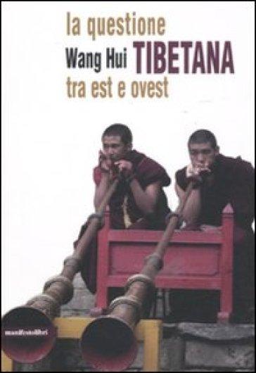 La questione tibetana tra est e ovest - Hui Wang  