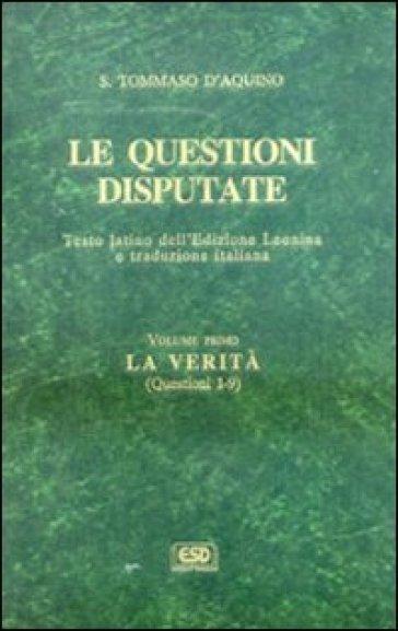 Le questioni disputate. 1.La verità (Questioni 1-9) - Tommaso D'Aquino |