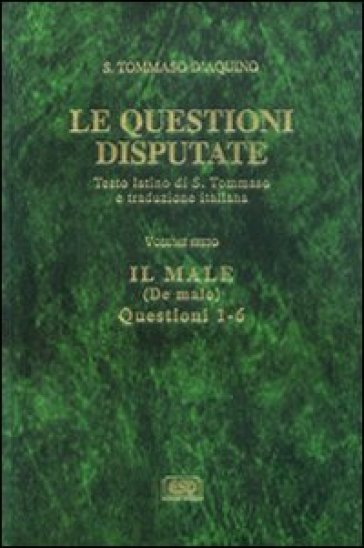 Le questioni disputate. 6.Il male-De malo