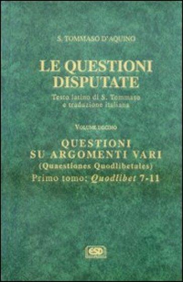 Le questioni disputate. 10.Questioni su argomenti vari - Tommaso D'Aquino |