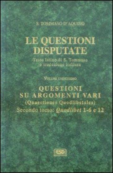 Le questioni disputate. 11.Questioni su argomenti vari - Tommaso D'Aquino | Kritjur.org