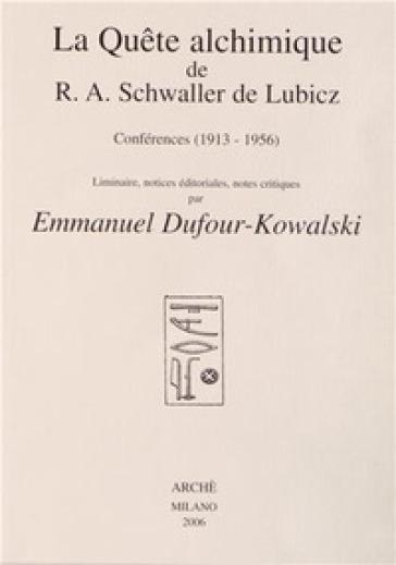 La quete alchimique de R. A. Schwaller De Lubicz: conferences (1913-1956) - René Adolphe Schwaller de Lubicz | Thecosgala.com