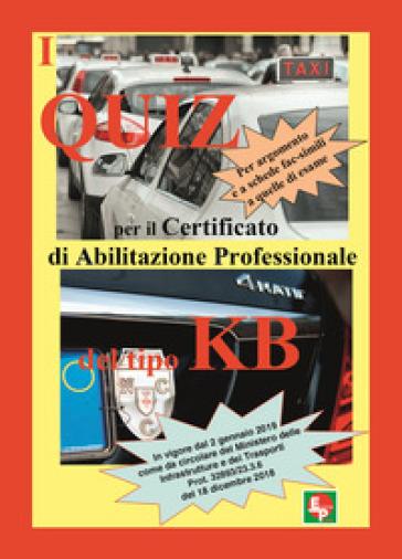 I quiz per il certificato professionale del tipo KB. Per argomento e a schede fac-simili a quelle di esame