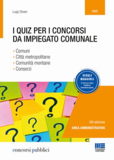 I quiz per i concorsi da impiegato comunale - Luigi Oliveri  