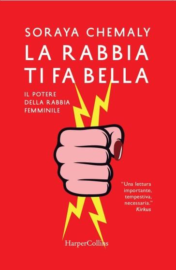 La rabbia ti fa bella. Il potere della rabbia femminile - Soraya Chemaly pdf epub
