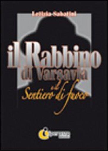 Il rabbino di Varsavia e il sentiero di fuoco - Letizia Sabatini |