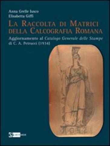La raccolta di matrici della calcografia romana - Anna Grelle Iusco | Jonathanterrington.com