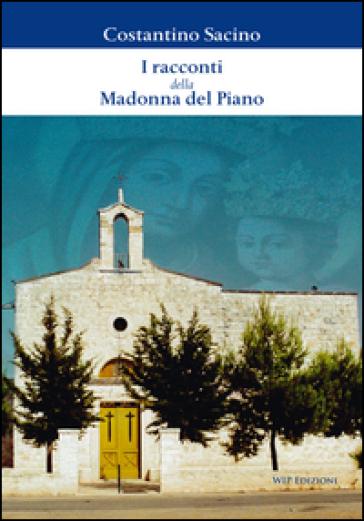I racconti della Madonna del Piano - Costantino Sacino |