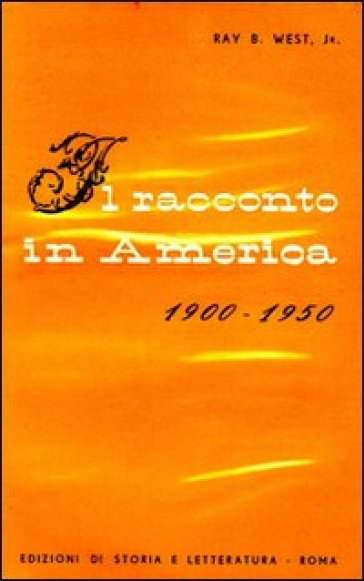 Il racconto in America (1900-1950) - Ray B. West |