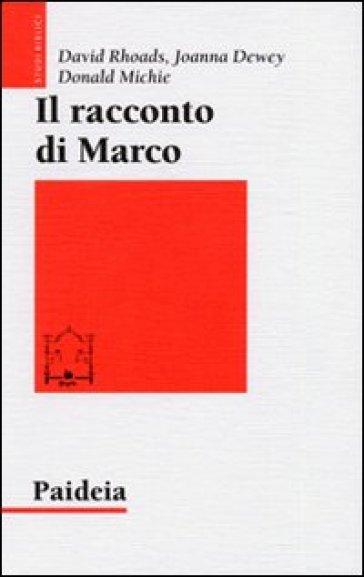 Il racconto di Marco. Introduzione narratologica a un Vangelo - David Rhoads  