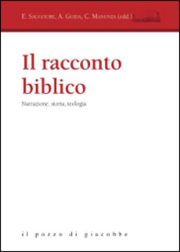 Il racconto biblico. Narrazione, storia, teologia - E. Salvatore | Rochesterscifianimecon.com