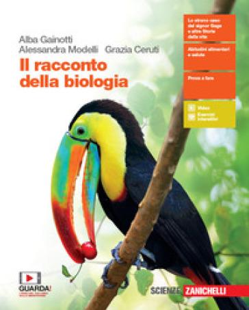 Il racconto della biologia. Per le Scuole superiori. Con e-book. Con espansione online - Alba Gainotti |