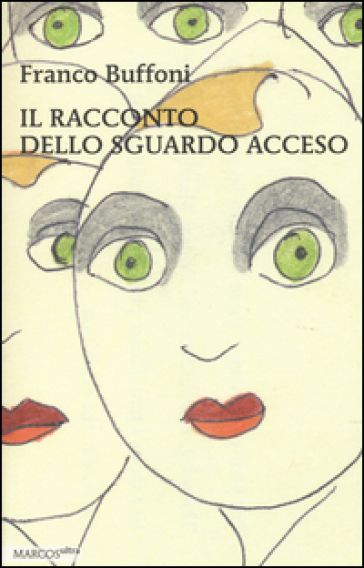 Il racconto dello sguardo acceso - Franco Buffoni | Kritjur.org