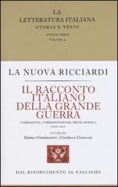 Il racconto italiano della grande guerra. Narrazioni, corrispondenze, prose morali (1914-1921)