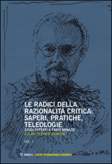 Le radici della razionalità critica. Vol. I-II - Dario Generali   Rochesterscifianimecon.com