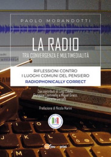 La radio tra convergenza e multimedialità - Paolo Morandotti | Rochesterscifianimecon.com