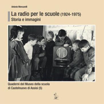 La radio per le scuole (1924-1975). Storia e immagini
