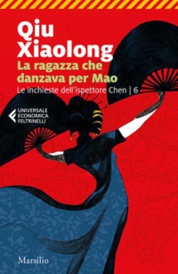 La ragazza che danzava per Mao. Le inchieste dell'ispettore Chen. 6. - Xiaolong Qiu | Thecosgala.com
