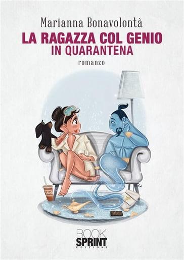 La ragazza col genio - In quarantena - Marianna Bonavolontà - eBook -  Mondadori Store