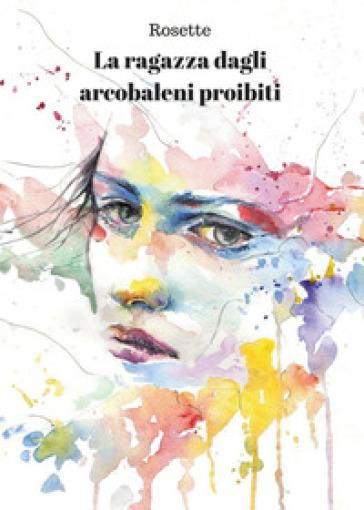 La ragazza dagli arcobaleni proibiti - Rosette | Kritjur.org