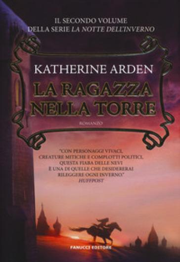 La ragazza nella torre. La notte dell'inverno. 2. - Katherine Arden   Jonathanterrington.com