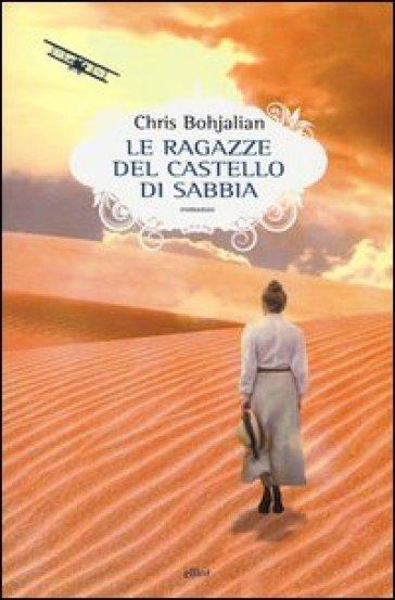 Le ragazze del castello di sabbia - Chris Bohjalian  