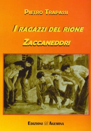 I ragazzi del rione Zaccaneddri - Pietro Trapassi  