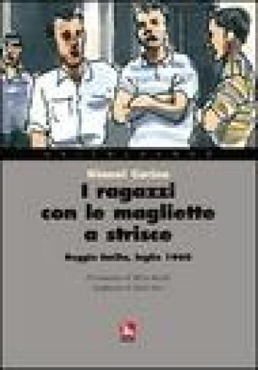 I ragazzi con le magliette a strisce. Reggio Emilia, luglio 1960 - Gianni Carino |