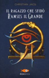 Il ragazzo che sfidò Ramses il Grande
