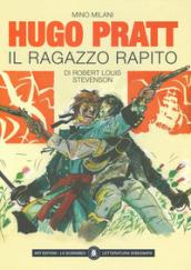 Il ragazzo rapito di Robert Louis Stevenson. Ediz. limitata - Hugo Pratt, Mino Milani