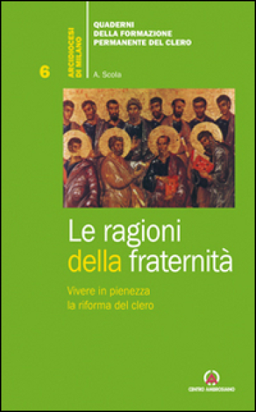Le ragioni della fraternità. Vivere in pienezza la riforma del clero - Angelo Scola | Kritjur.org