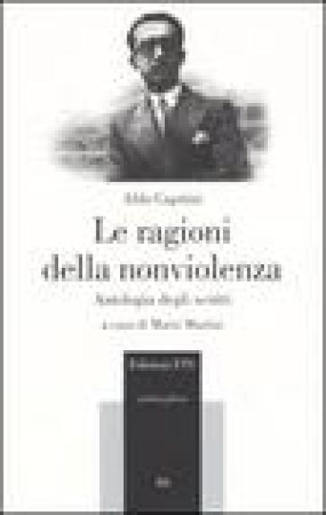 Le ragioni della nonviolenza. Antologia degli scritti