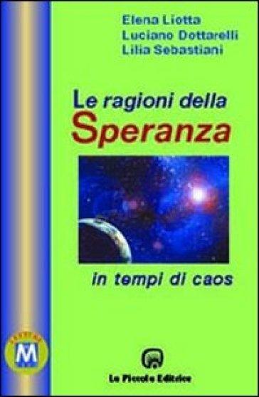 Le ragioni della speranza in tempi di caos - Luciano Dottarelli |