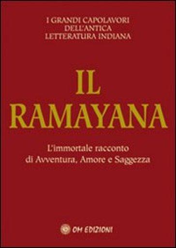 Il ramayana. L'immortale racconto di avventura, amore e saggezza - Dharma Krishna pdf epub