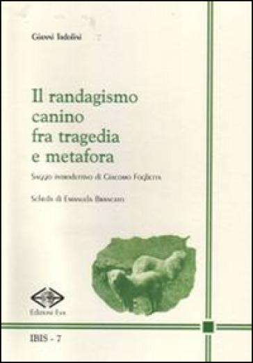 Il randagismo canino fra tragedia e metafora - Gianni Tadolini |