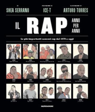 Il rap anno per anno. Le più importanti canzoni rap dal 1970 a oggi - Shea Serrano | Ericsfund.org