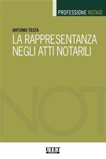 La rappresentanza negli atti notarili - Antonio Testa   Rochesterscifianimecon.com