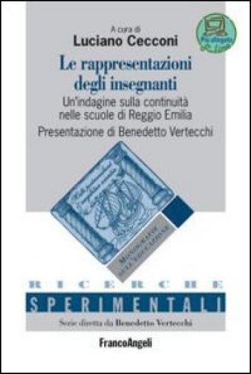 Le rappresentazioni degli insegnanti. Un'indagine sulla continuità nelle scuole di Reggio Emilia - L. Cecconi pdf epub