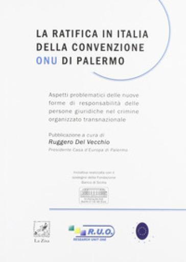 La ratifica in Italia della convenzione ONU di Palermo - R. Del Vecchio  