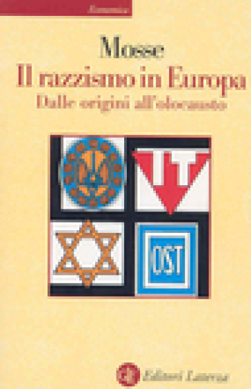 Il razzismo in Europa. Dalle origini all'olocausto - George L. Mosse |
