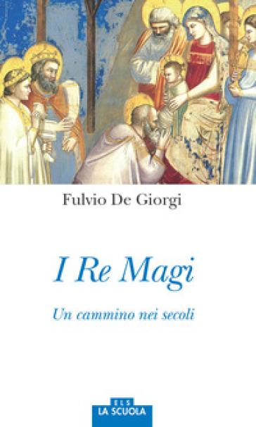 I re magi. Un cammino nei secoli - Fulvio De Giorgi   Kritjur.org