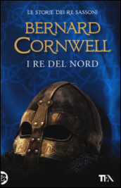 Bernard Cornwell: L'ultimo re
