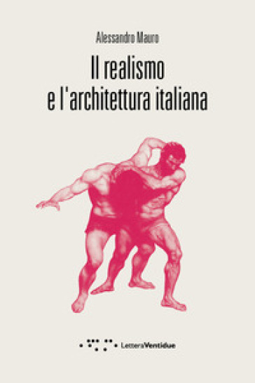 Il realismo e l'architettura italiana - Alessandro Mauro pdf epub