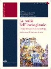 La realtà dell'immaginario. I media tra semiotica e sociologia. Studi in onore di Gianfranco Bettetini