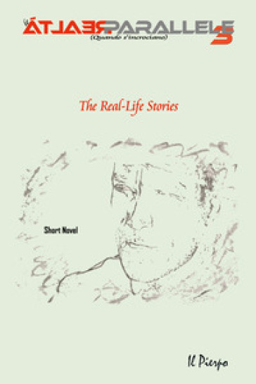 Le realtà parallele (Quando s'incrociano). The real-Life short novel. 3. - Il Pierpo | Kritjur.org