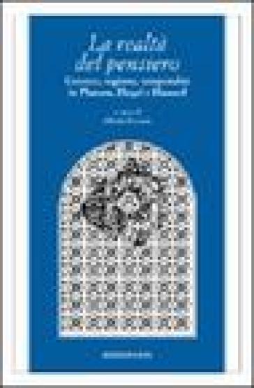 La realtà del pensiero. Essenze, ragione, temporalità in Platone, Hegel e Husserl - A. Ferrarin | Kritjur.org