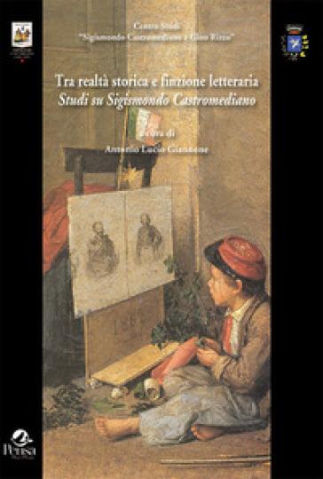 Tra realtà storica e finzione letteraria. Studi su Sigismondo Castromediano - A. L. Giannone | Rochesterscifianimecon.com