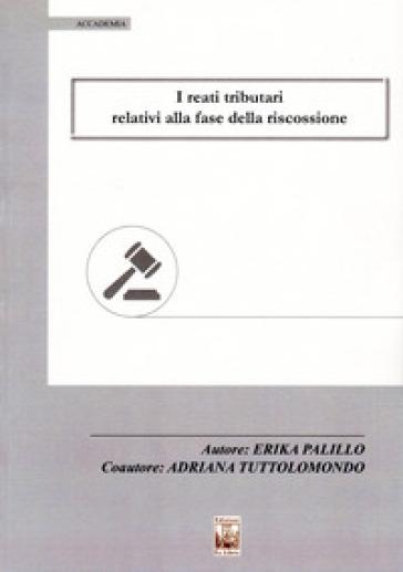 I reati tributari relativi alla fase della riscossione - Erika Palillo | Rochesterscifianimecon.com