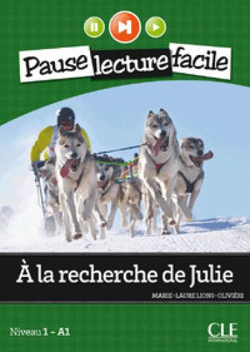 A la recherche de Julie. Con CD Audio - Olivieri Marie-Laure Lions  