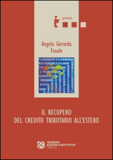 Il recupero del credito tributario all'estero - Angela G. Fasulo | Thecosgala.com